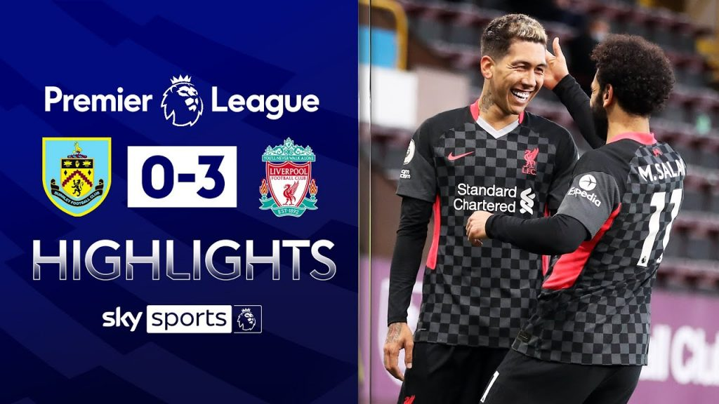 Liverpool dominantly leapfrog Leicester into the top 4 Burnley 0-3 Liverpool EPL Highlights